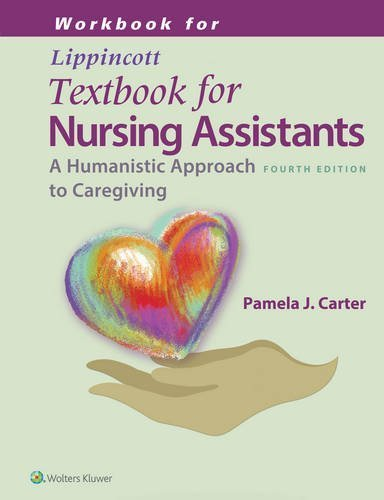 Workbook for Lippincotts Textbook for Nursing Assistants Fourth Edition by Carter RN BSN MEd CNOR, Pamela (2015) Paperback