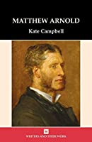 Matthew Arnold (Writers and Their Work)