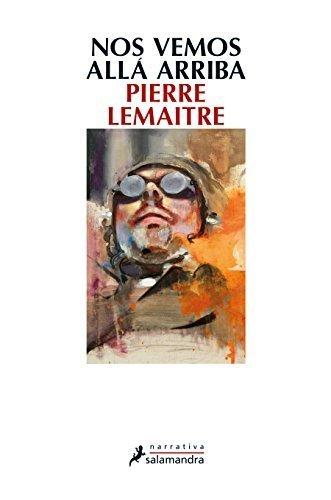 Nos vemos alla arriba (Spanish Edition) by Pierre Lemaitre(2015-07-01)