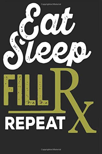 Pharmacist lined notebook journal.Eat sleep fill repeat medicine pill: Pharmacy notebook gift
