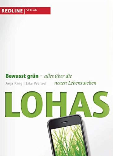Lohas: Bewusst grün - alles über die neuen Lebenswelten