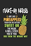 Make-Up Artists Are Like Pineapples. Tough On The Outside Sweet On The Inside: Make-Up Artist. Graph Paper Composition Notebook to Take Notes at Work. ... To-Do-List or Journal For Men and Women.