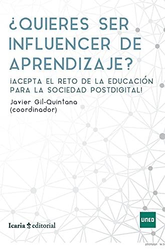 QUIERES SER INFLUENCER DE APRENDIZAJE?: Acepta el reto de la educación para la sociedad postdigital!!!!: 5 (Sociedad del conocimiento)