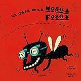 Primary picture books - Spanish: La casa de la Mosca Fosca (Libros para soñar / Books to Dream) by Eva Mejuto;Sergio Mora(2002-11-01)