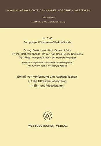 Einfluß von Verformung und Rekristallisation auf die Ultraschallabsorption in Ein- und Vielkristallen (Forschungsberichte des Landes Nordrhein-Westfalen (3146), Band 3146)