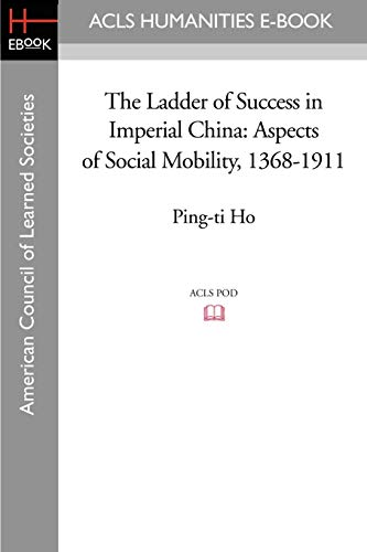 Compare Textbook Prices for The Ladder of Success in Imperial China: Aspects of Social Mobility, 1368-1911  ISBN 9781597405911 by Ho, Ping-ti
