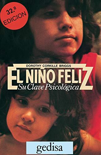 El niño feliz: Su clave psicológica (Libertad y Cambio) (Spanish Edition)