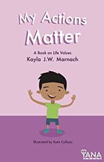 My Actions Matter: A Book on Life Values (Can-Do Kids Series) (Volume 3)