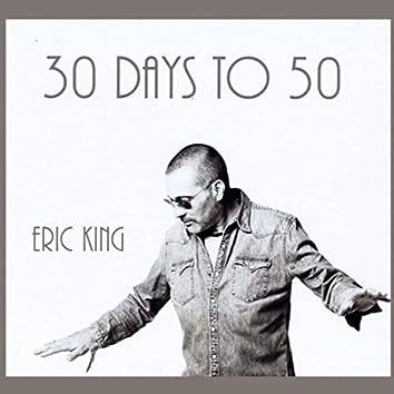 30 Days to 50
