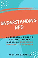 Understanding BPD: An Essential Guide to Recognizing and Managing Borderline Personality Disorder