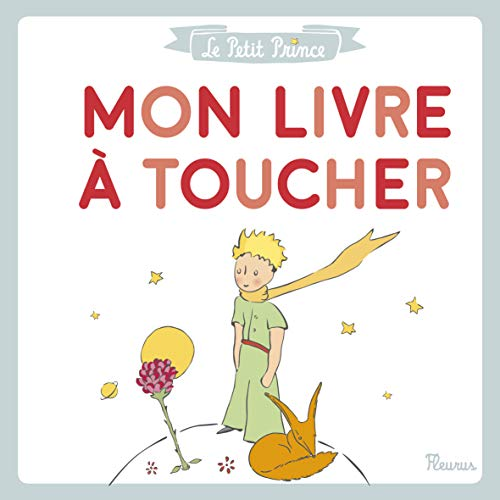 Le Petit Prince : Mon livre à toucher