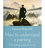 How to Understand a Painting: Decoding Symbols in Art (Paperback) - Common