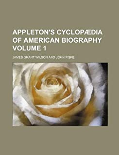 Appleton's Cyclopaedia of American Biography Volume 1