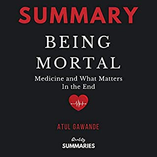 Summary: Being Mortal: Medicine and What Matters in the End by Atul Gawande cover art
