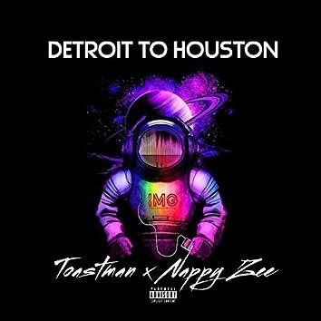 Detroit to Houston (feat. Nappyzee)
