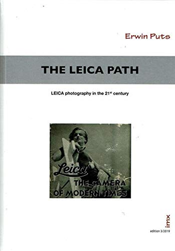 The Leica Path - Leica Photography in the 21st Century