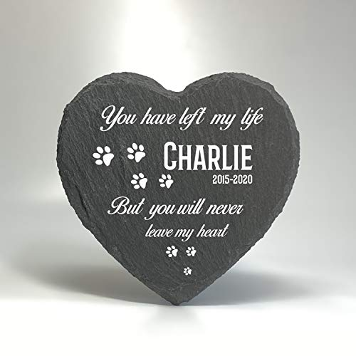 TULLUN Personalised Memorial Heart Shape Plaque For Pet Cat Dog Slate Stone Frame Paw Grave Marker - You Have Left My Life - Size | 4' x 4' or 10 x 10 cm|