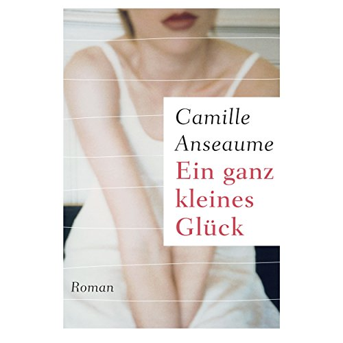 Ein ganz kleines Glück                   By:                                                                                                                                 Camille Anseaume                               Narrated by:                                                                                                                                 Cornelia Dörr                      Length: 3 hrs and 40 mins     Not rated yet     Overall 0.0