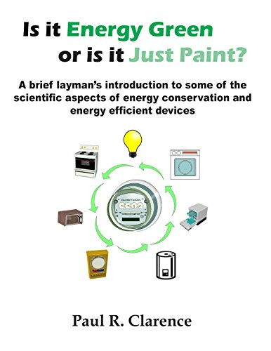 Is it ENERGY GREEN or is it JUST PAINT?: ...A brief layman's introduction to some of the scientific