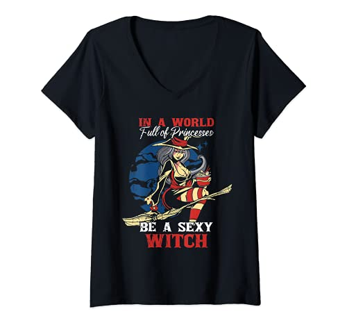 Mujer In A World Full Of Princesses Be A Sexy Witch For Women Camiseta Cuello V
