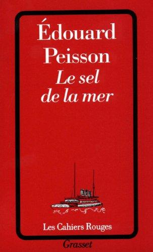 Le sel de la mer (Les Cahiers Rouges)