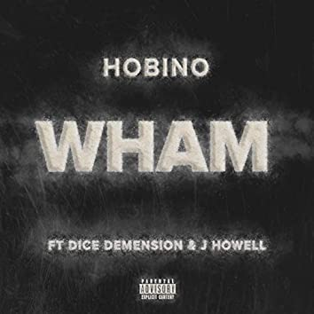 Wham (feat. Dice Demension & J. Howell)