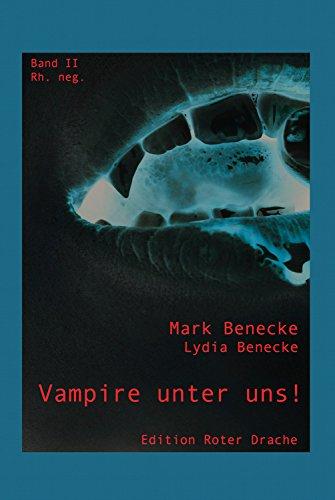 Vampire unter uns!: Band II - rh. neg.