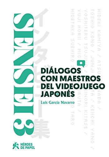 Sensei 03 dialogos con maestros del videojuego japones