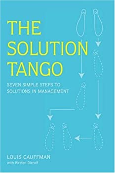 The Solution Tango: Seven Simple Steps to Solutions in Management