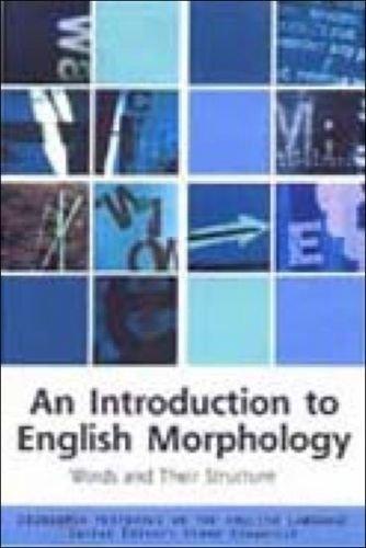 An Introduction to English Morphology (Edinburgh Textbooks on the English Language)
