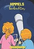 "Himmelsbeobachter: Astronomie Tagebuch für Kinder | 50 auszufüllende Beobachtungsbögen | 7"" x 10"""