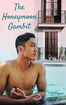 The Honeymoon Gambit (Catalina Dreams Book 2) by [I.M. Flippy]
