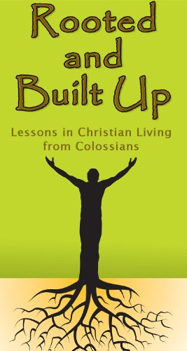 Rooted and Built Up: Lessons in Christian Living from Colossians (The Wordmaster  Bible Study Library)