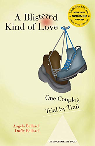 A Blistered Kind of Love: One Couple's Trial by Trail (Barbara Savage Award...