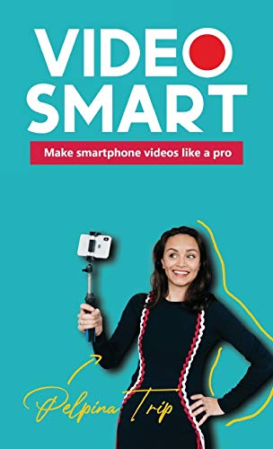 Video Smart: Make smartphone videos like a pro