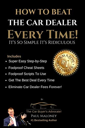How To Beat The Car Dealer Every Time! It's So Simple It's Ridiculous!