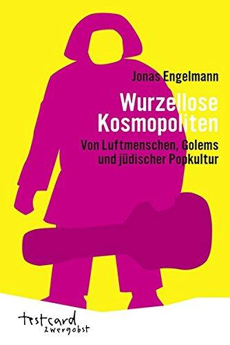 Wurzellose Kosmopoliten: Von Luftmenschen, Golems und jüdischer Popkultur (testcard zwergobst)
