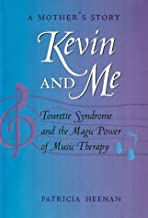 Kevin and Me: Tourette Syndrome and the Magic Power of Music Therapy