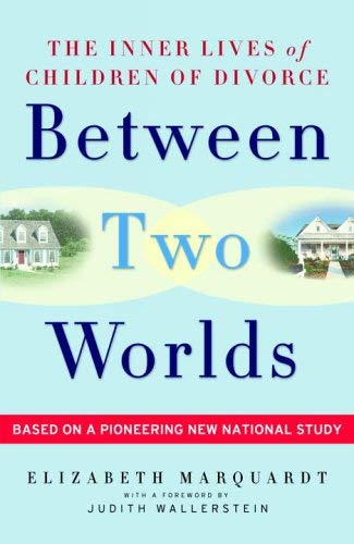 Image of Between Two Worlds: The Inner Lives of Children of Divorce