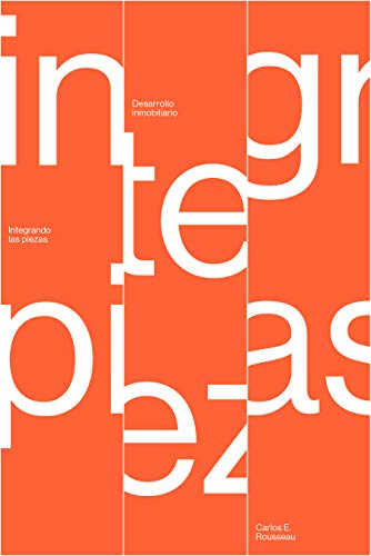 Desarrollo Inmobiliario: Integrando Las Piezas eBook: Rousseau, Carlos E., González, Federico, Cavazos, Felipe: Amazon.es: Tienda Kindle