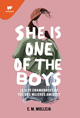 She is one of the boys: ¿Qué pasaría si te enamoras de tus dos mejores amigos? (Wattpad)