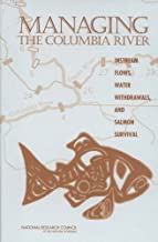 Managing the Columbia River: Instream Flows, Water Withdrawals, and Salmon Survival