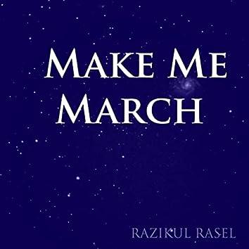 Make Me March