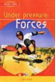 Under Pressure : Forces (Everyday Science)