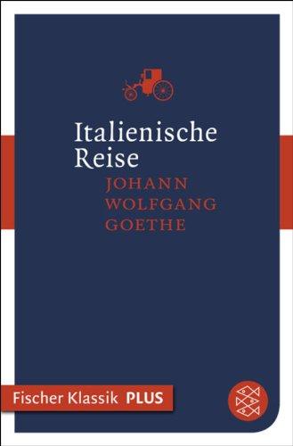Italienische Reise (Fischer Klassik Plus) (German Edition)