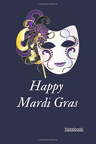 Happy mardi gra notebook : notebook for men and women to write your note in / Small Blank page / Lined 120 page / 6*9 inch / paperback / journal / ... happy mardi gras notebook , cover , note