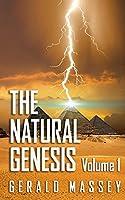 The Natural Genesis Volume 1