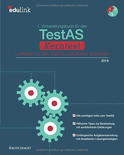 1. Vorbereitungsbuch für den TestAS Kerntest: Leitfaden für den TestAS und Muster ergänzen (Vorbereitung für den TestAS Kerntest, Band 1)