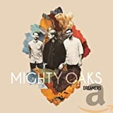 Dreamers (Limited Deluxe Edition) - Mighty Oaks