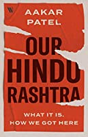 Our Hindu Rashtra: What It Is and How We Got Here
